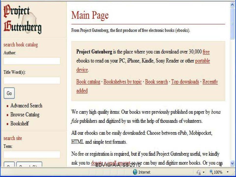 EDV für A/A, SS 201015 Format : - Scans (nicht immer mit OCR Text Erkennung), - wenn speicherbar: als PDF