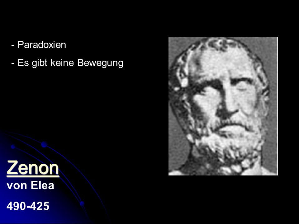 Zenon Zenon Zenon von Elea 490-425 - Paradoxien - Es gibt keine Bewegung