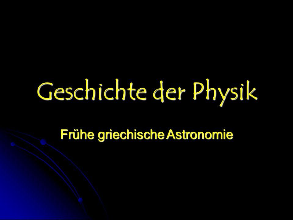 Geschichte der Physik Frühe griechische Astronomie