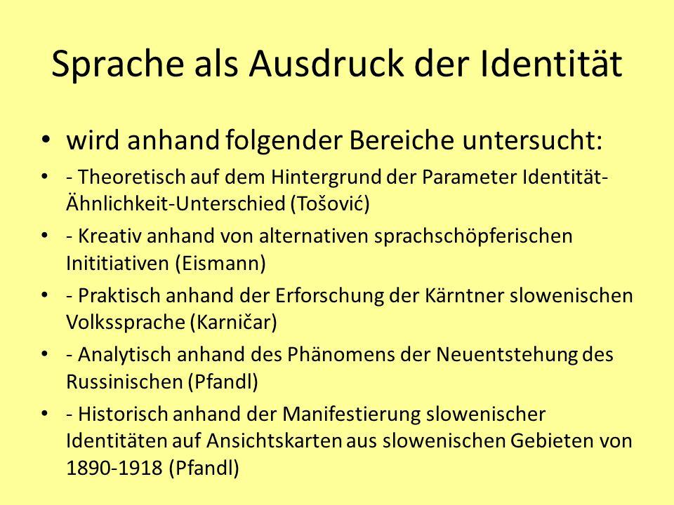 Sprache als Ausdruck der Identität wird anhand folgender Bereiche untersucht: - Theoretisch auf dem Hintergrund der Parameter Identität- Ähnlichkeit-U