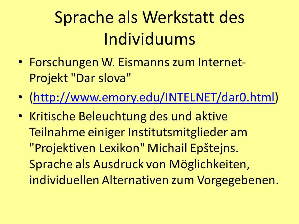 Sprache als Werkstatt des Individuums Forschungen W. Eismanns zum Internet- Projekt