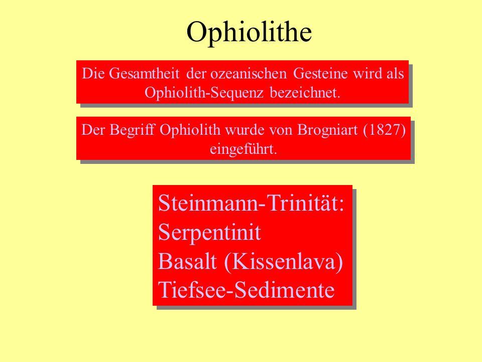 Ophiolithe Die Gesamtheit der ozeanischen Gesteine wird als Ophiolith-Sequenz bezeichnet. Die Gesamtheit der ozeanischen Gesteine wird als Ophiolith-S