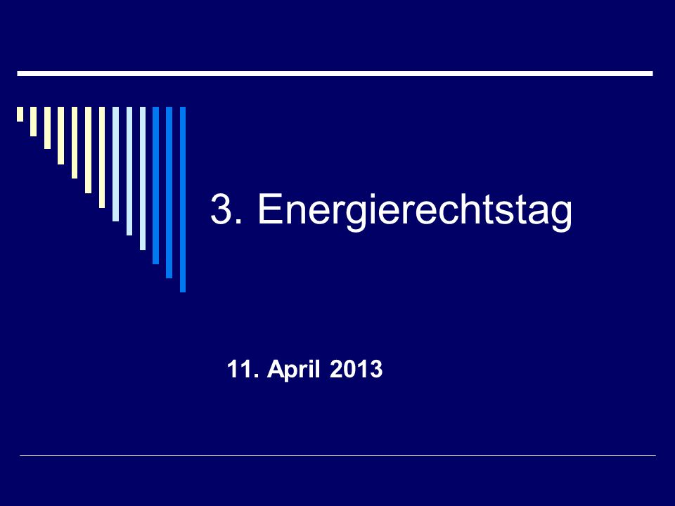 3. Energierechtstag 11. April 2013
