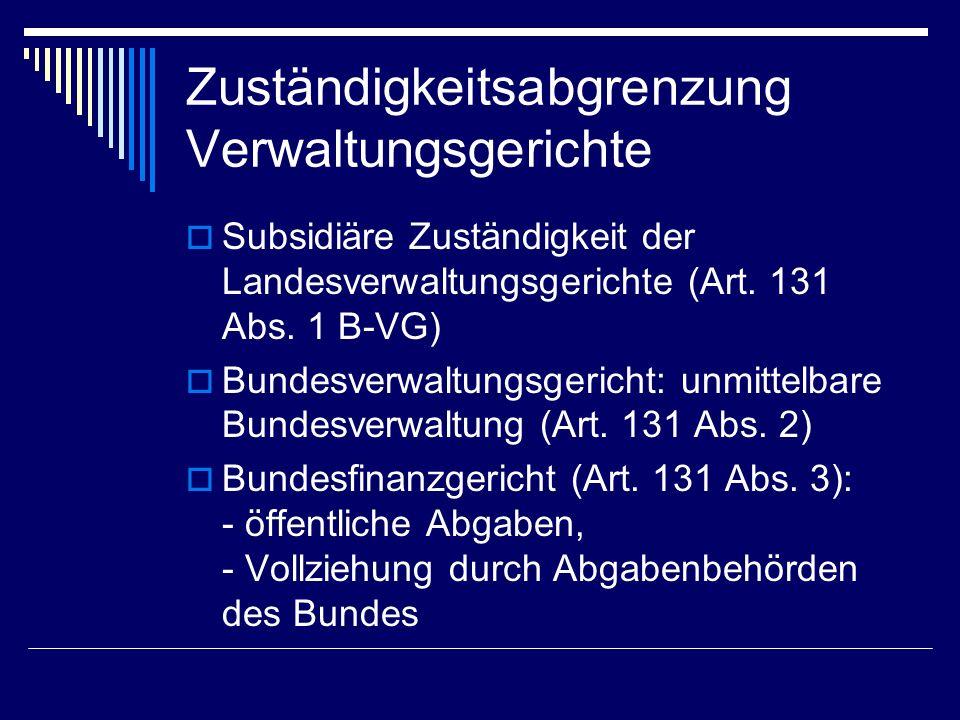 Allgemeine Auswirkungen nur eine Verwaltungsinstanz unmittelbare Anrufung eines Verwaltungsgerichts Zuständigkeit.