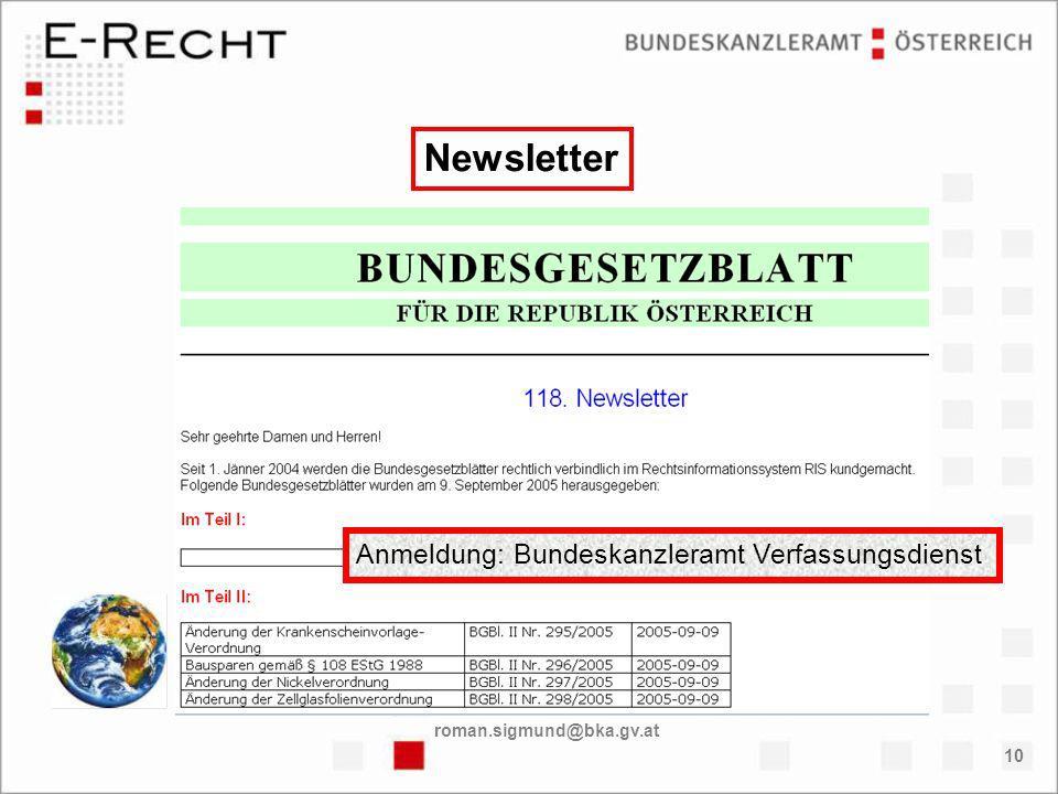 roman.sigmund@bka.gv.at 10 Newsletter Anmeldung: Bundeskanzleramt Verfassungsdienst