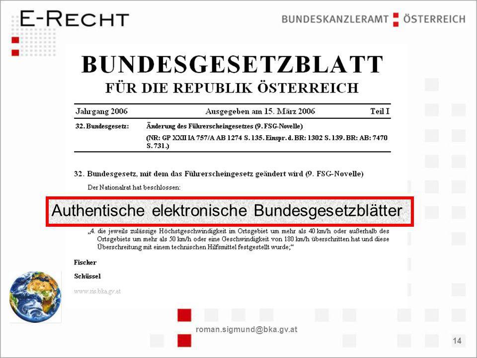 roman.sigmund@bka.gv.at 14 Authentische elektronische Bundesgesetzblätter