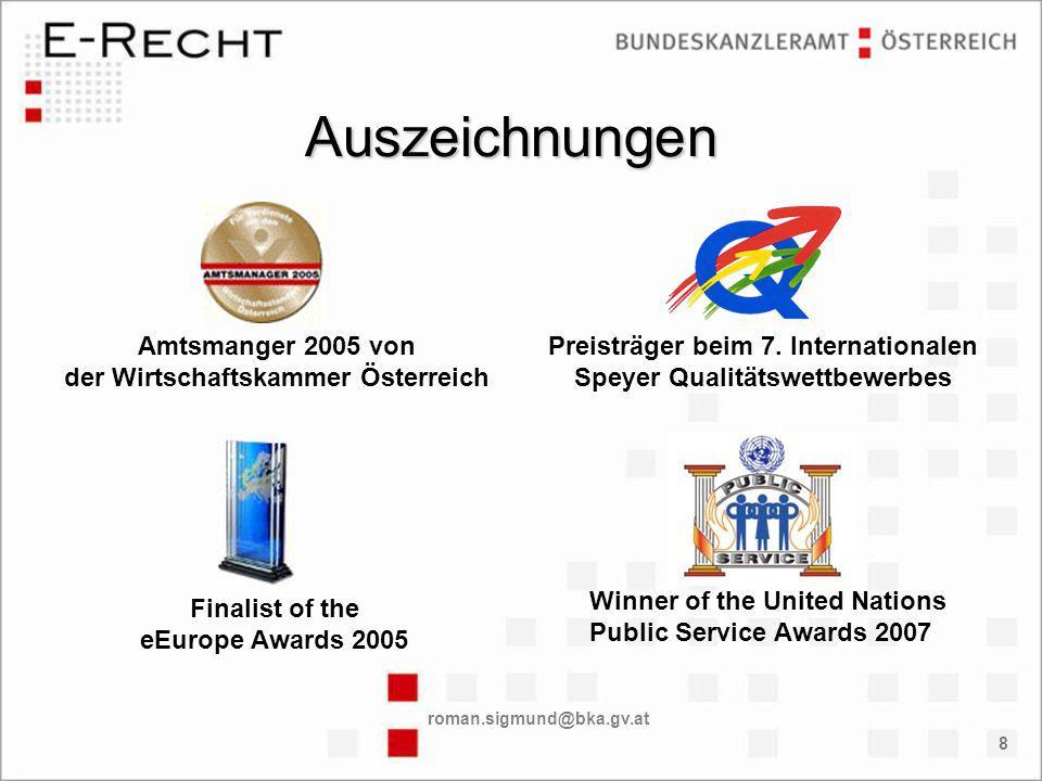 roman.sigmund@bka.gv.at 8 Auszeichnungen Amtsmanger 2005 von der Wirtschaftskammer Österreich Preisträger beim 7.