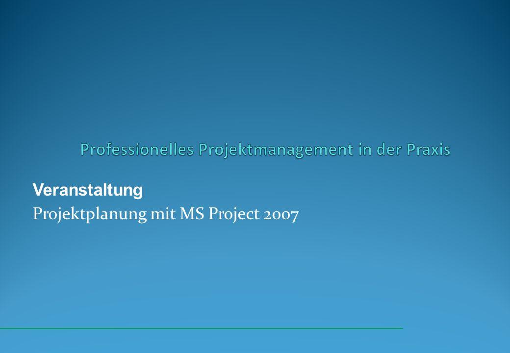 Veranstaltung Projektplanung mit MS Project 2007