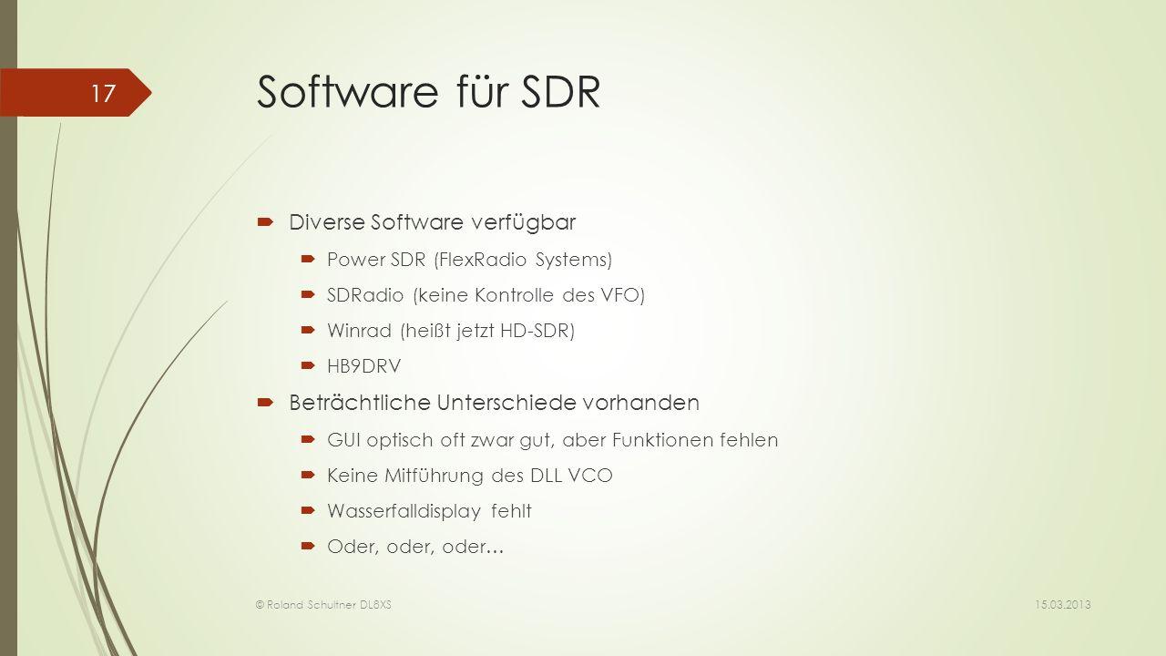 Software für SDR Diverse Software verfügbar Power SDR (FlexRadio Systems) SDRadio (keine Kontrolle des VFO) Winrad (heißt jetzt HD-SDR) HB9DRV Beträch