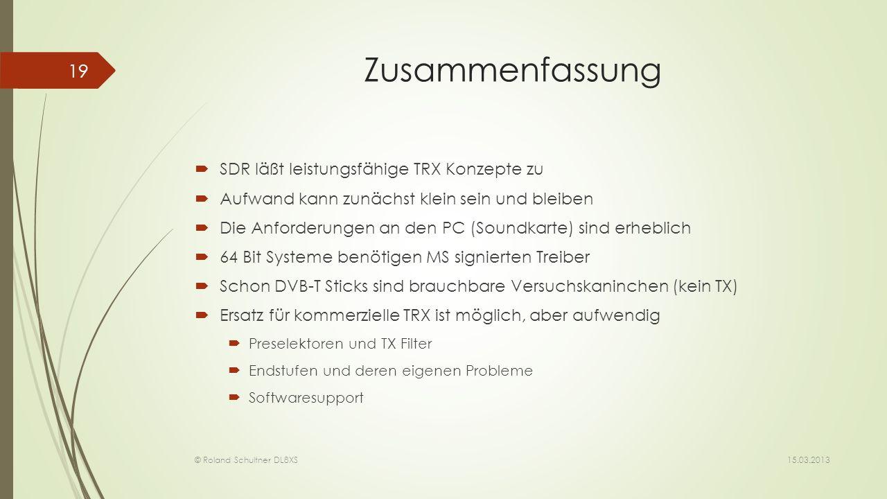 Zusammenfassung SDR läßt leistungsfähige TRX Konzepte zu Aufwand kann zunächst klein sein und bleiben Die Anforderungen an den PC (Soundkarte) sind er
