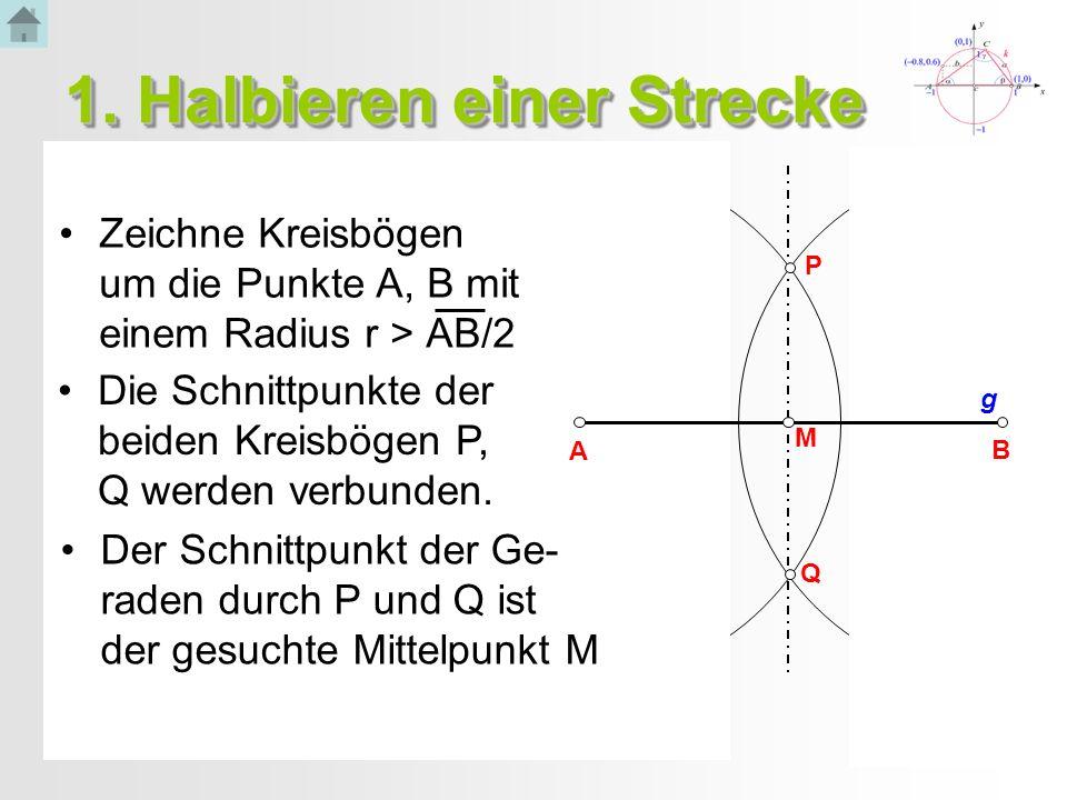 4 1. Halbieren einer Strecke Zeichne Kreisbögen um die Punkte A, B mit einem Radius r > AB/2 A B P Q Die Schnittpunkte der beiden Kreisbögen P, Q werd