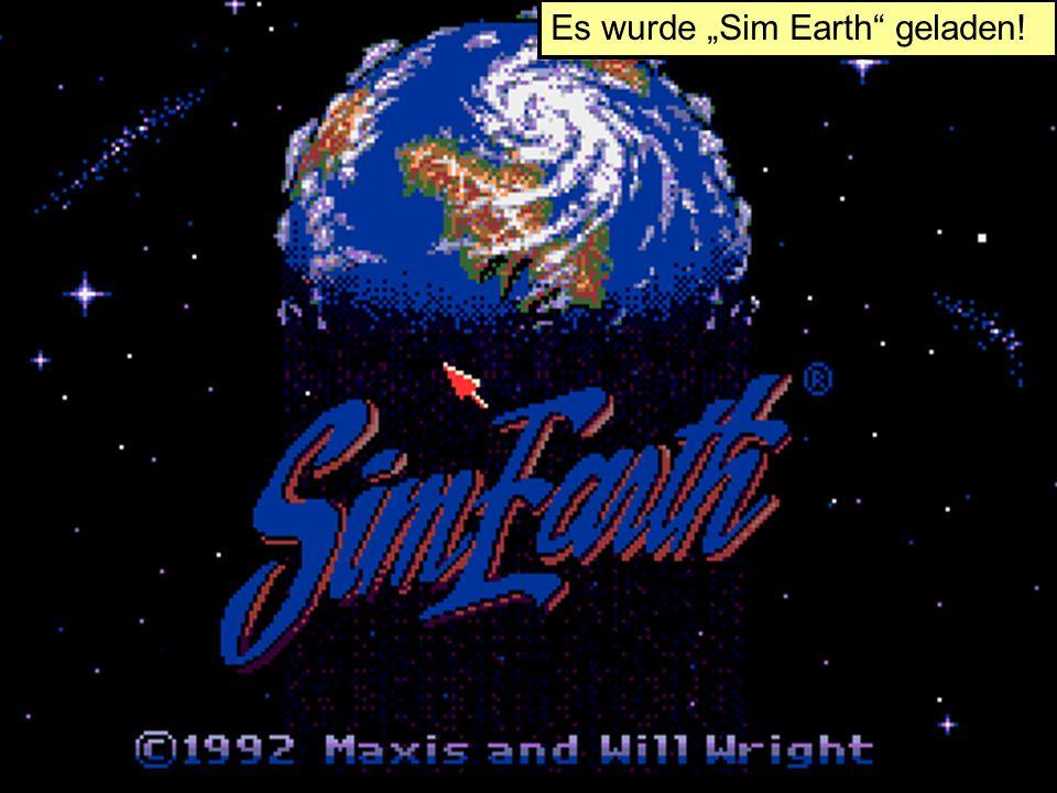 Es wurde Sim Earth geladen!