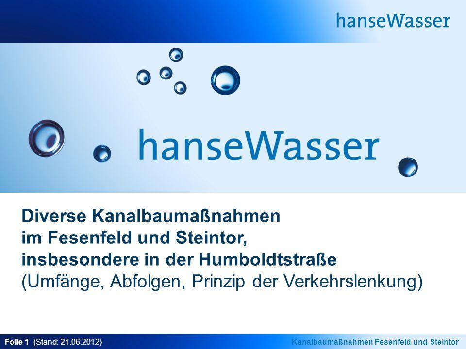 Folie 2 (Stand: 21.06.2012)Kanalbaumaßnahmen Fesenfeld und Steintor bekannte Kanalbaumaßnahmen Pagentorner Str.