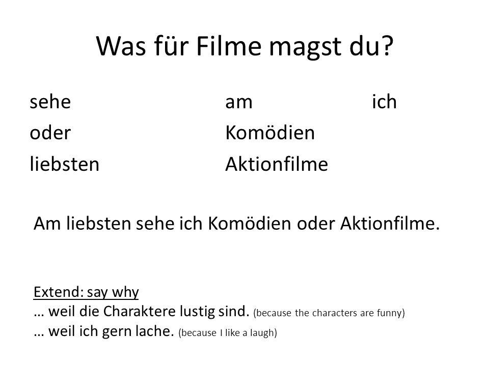 Was für Filme magst du.