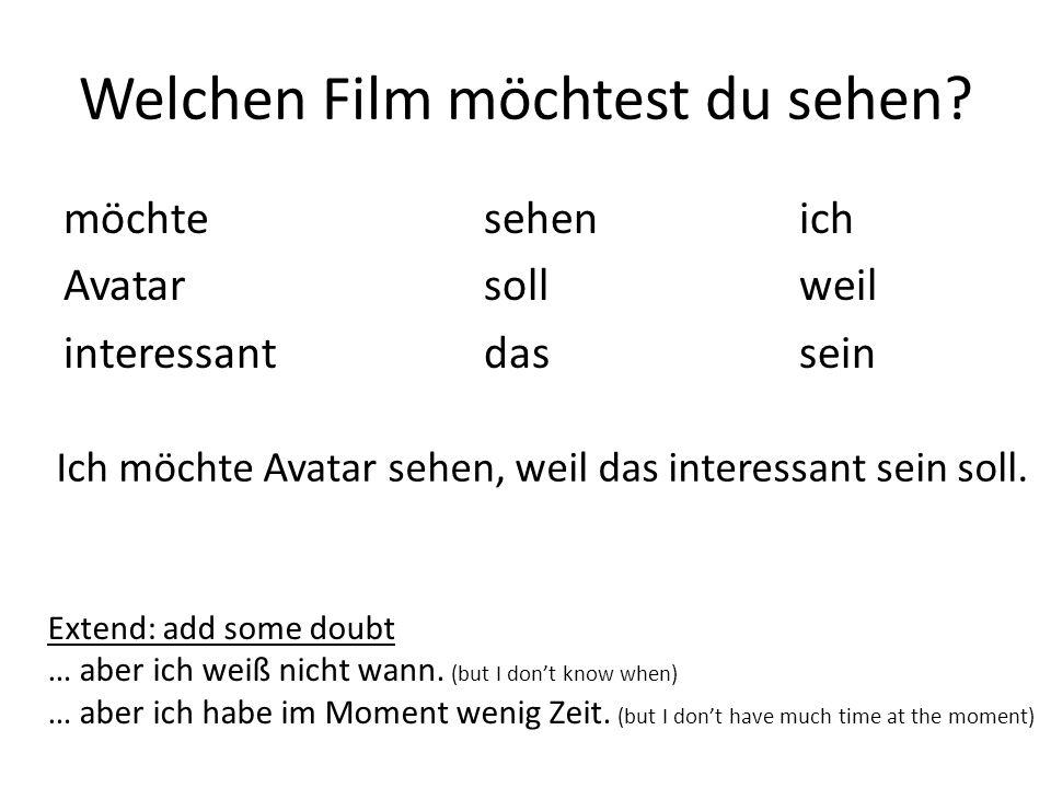 Welchen Film möchtest du sehen.