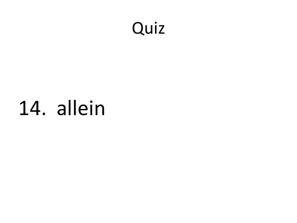 Quiz 14. allein