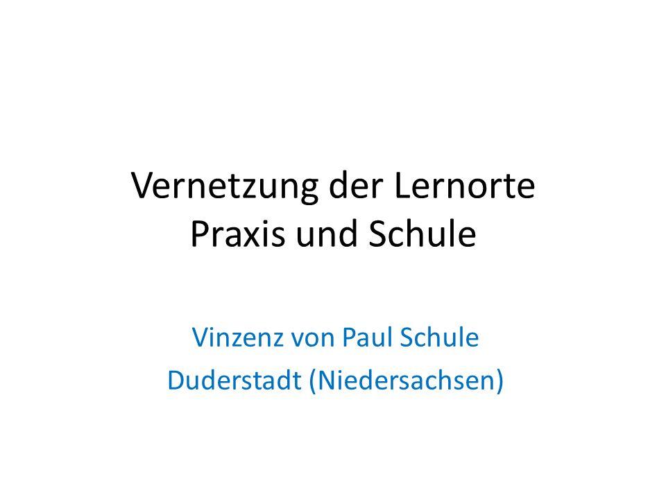 Vernetzung der Lernorte Praxis und Schule Vinzenz von Paul Schule Duderstadt (Niedersachsen)