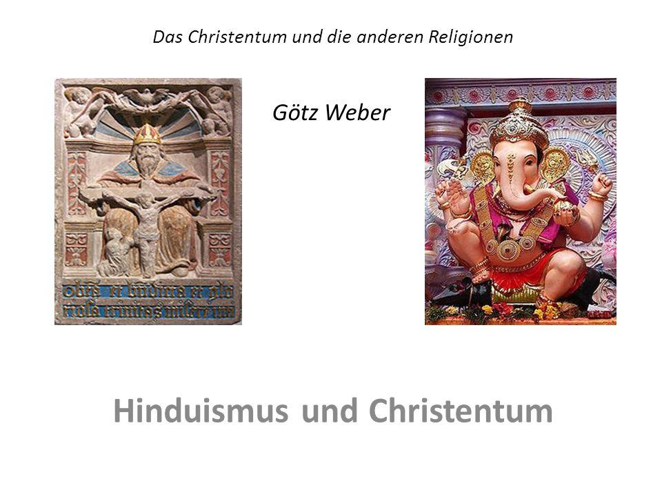 Das Christentum und die anderen Religionen Götz Weber Hinduismus und Christentum