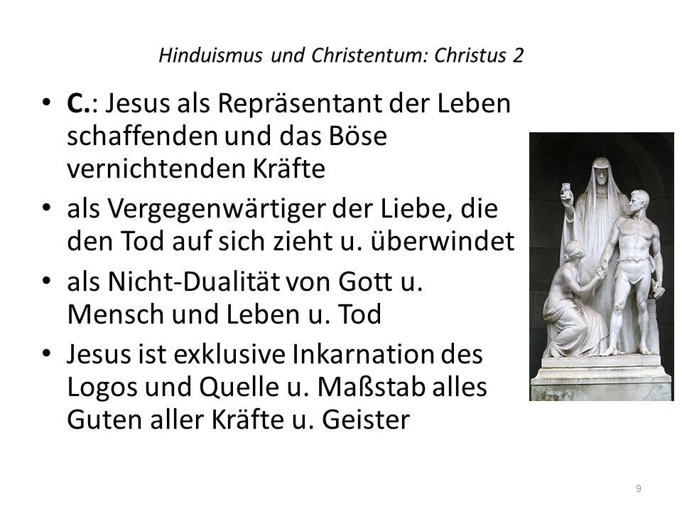 Hinduismus und Christentum: Christus 2 C.: Jesus als Repräsentant der Leben schaffenden und das Böse vernichtenden Kräfte als Vergegenwärtiger der Lie