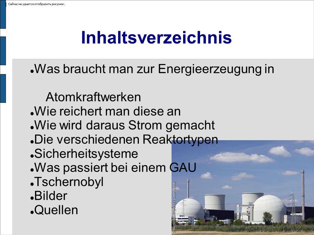 Was braucht man zur Energieerzeugung in Atomkraftwerken Man braucht Uran Uran besteht aus 99% U-238 und 0,7% U- 235 Man braucht das U-235 Einen Moderator (z.B.