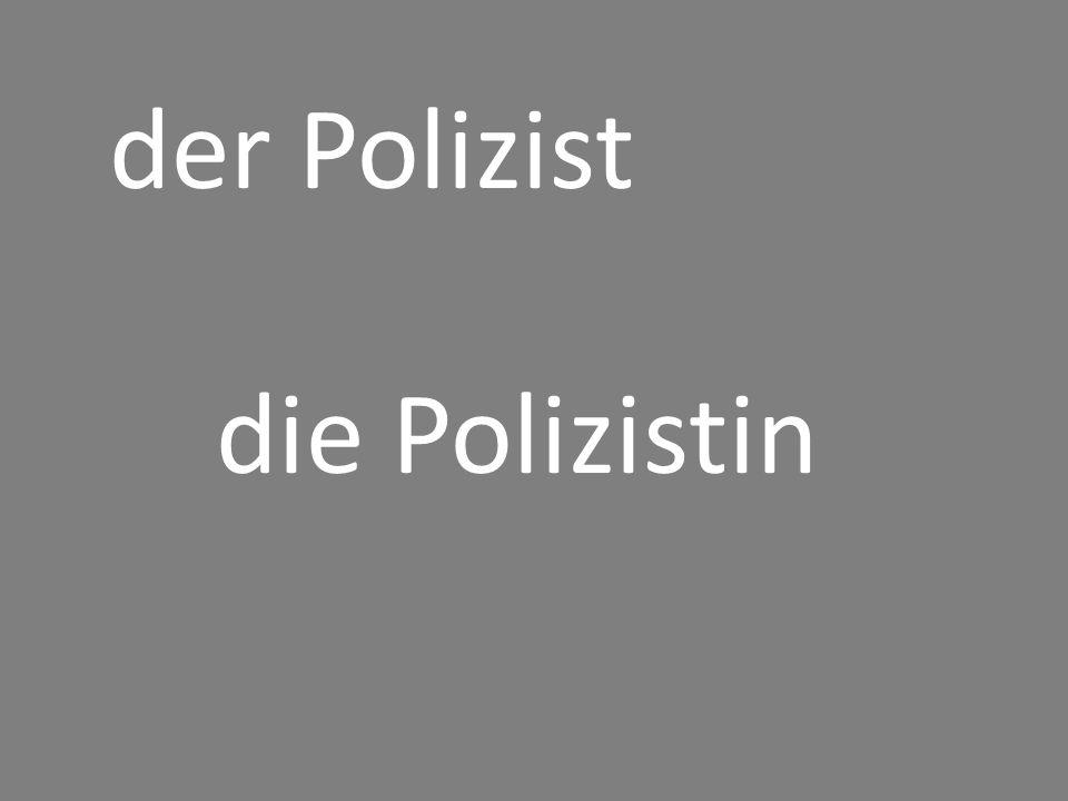 der Polizist die Polizistin