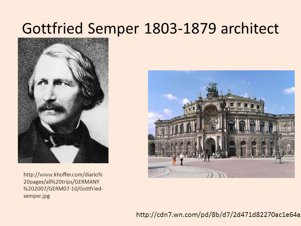 Gottfried Semper 1803-1879 architect http://cdn7.wn.com/pd/8b/d7/2d471d82270ac1e64a2ade18e4e1_grande.jpg http://www.khoffer.com/diario% 20pages/all%20