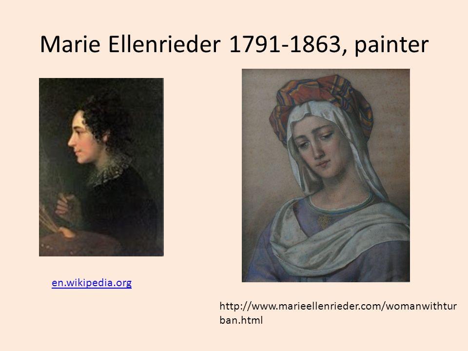 Marie Ellenrieder 1791-1863, painter en.wikipedia.org http://www.marieellenrieder.com/womanwithtur ban.html