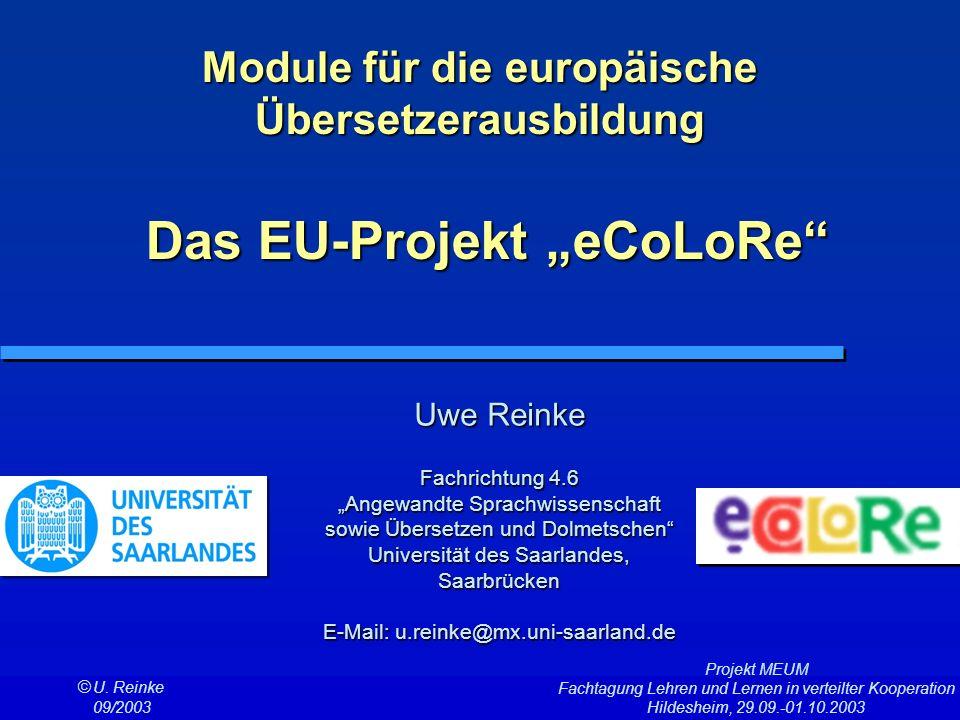 Projekt MEUM Fachtagung Lehren und Lernen in verteilter Kooperation Hildesheim, 29.09.-01.10.2003 Uwe Reinke Fachrichtung 4.6 Angewandte Sprachwissens