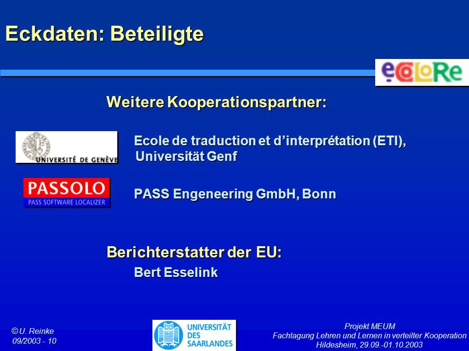 Projekt MEUM Fachtagung Lehren und Lernen in verteilter Kooperation Hildesheim, 29.09.-01.10.2003 ã U. Reinke 09/2003 - 10 Eckdaten: Beteiligte Weiter