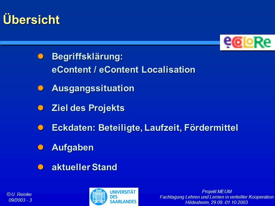 Projekt MEUM Fachtagung Lehren und Lernen in verteilter Kooperation Hildesheim, 29.09.-01.10.2003 ã U. Reinke 09/2003 - 3 Begriffsklärung: eContent /
