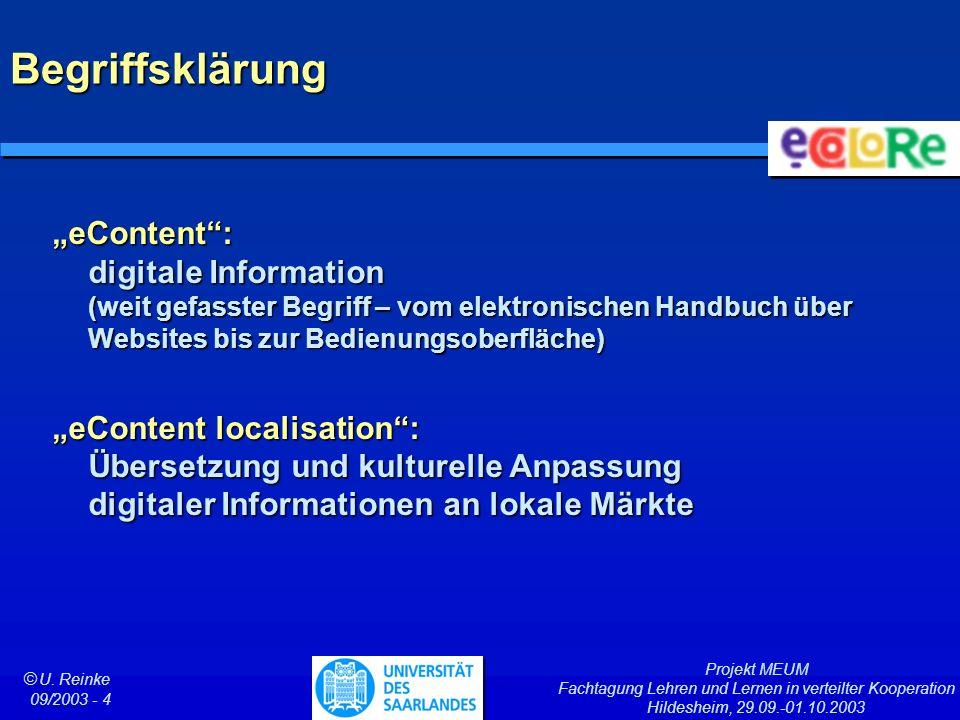 Projekt MEUM Fachtagung Lehren und Lernen in verteilter Kooperation Hildesheim, 29.09.-01.10.2003 ã U. Reinke 09/2003 - 4 Begriffsklärung eContent: di
