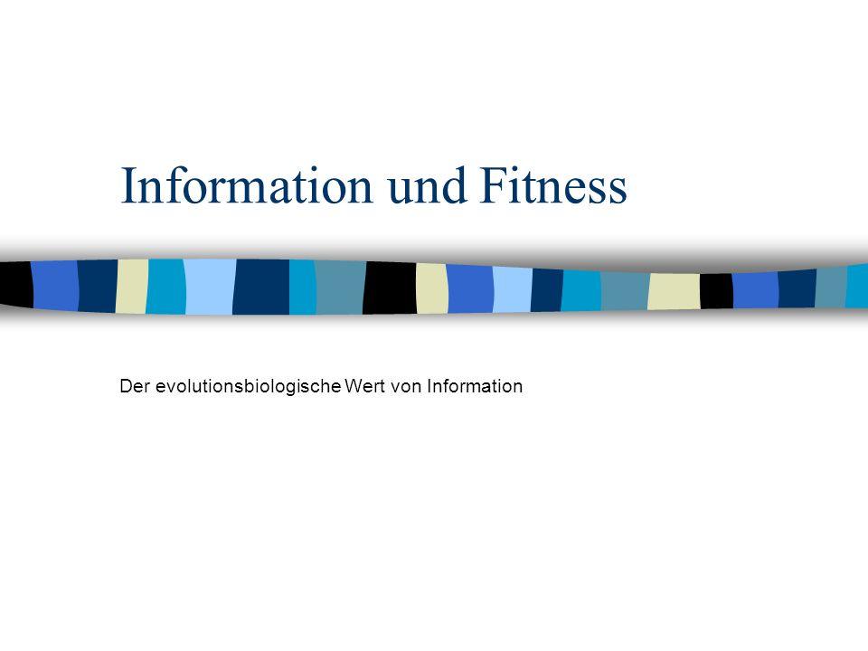 Information und Fitness Der evolutionsbiologische Wert von Information