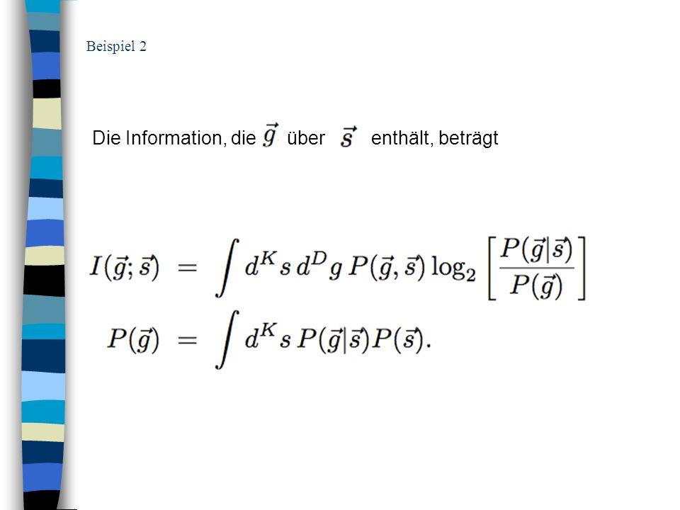 Beispiel 2 Die Information, die über enthält, beträgt