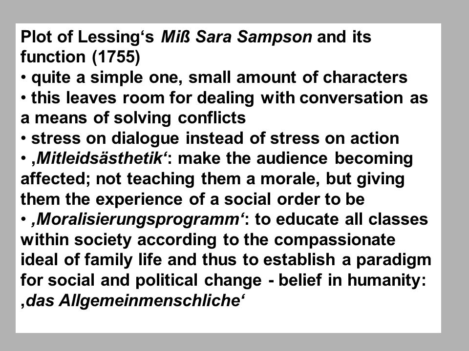 Plot of Lessings Miß Sara Sampson and its function (1755) quite a simple one, small amount of characters this leaves room for dealing with conversatio