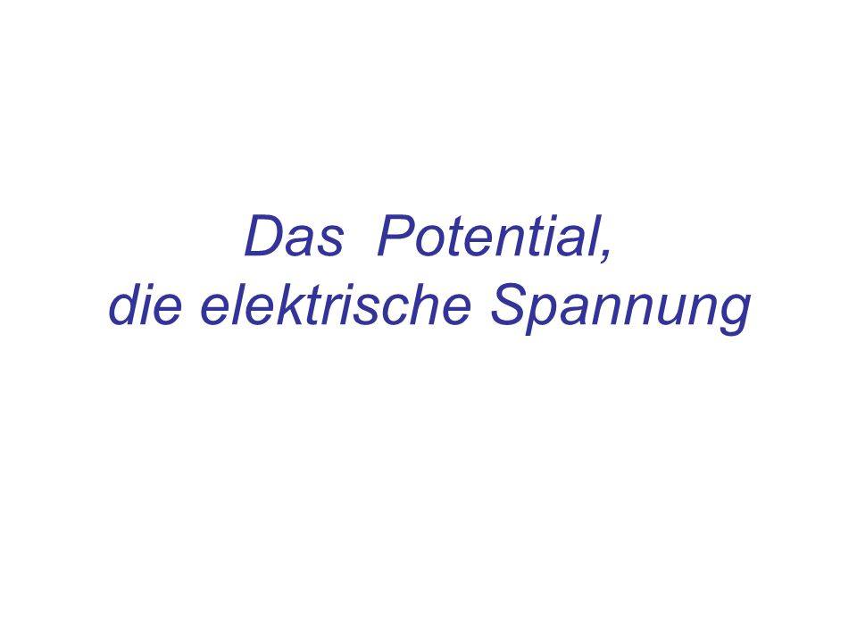 Inhalt Arbeit im elektrischen Feld Potential zwischen zwei Platten Vorzeichen des Potentials Die elektrische Spannung Das Potential: Eine Eigenschaft konservativer Felder