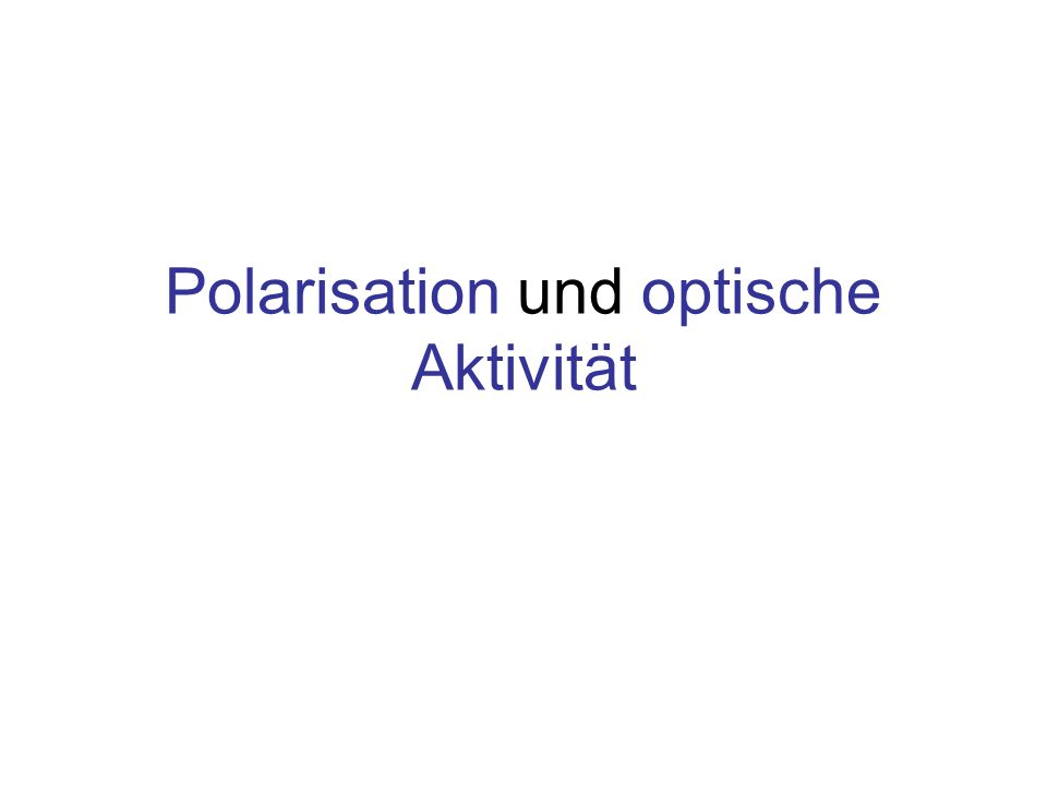 Die Polarisationsebene Polarisationsebene Dipol