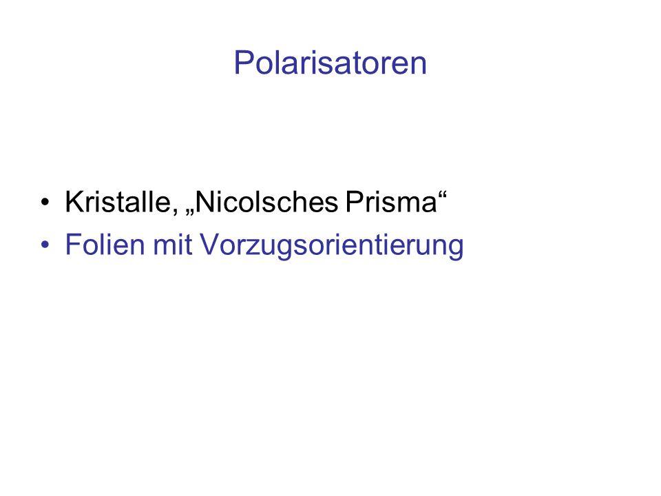 Polarisatoren Kristalle, Nicolsches Prisma Folien mit Vorzugsorientierung