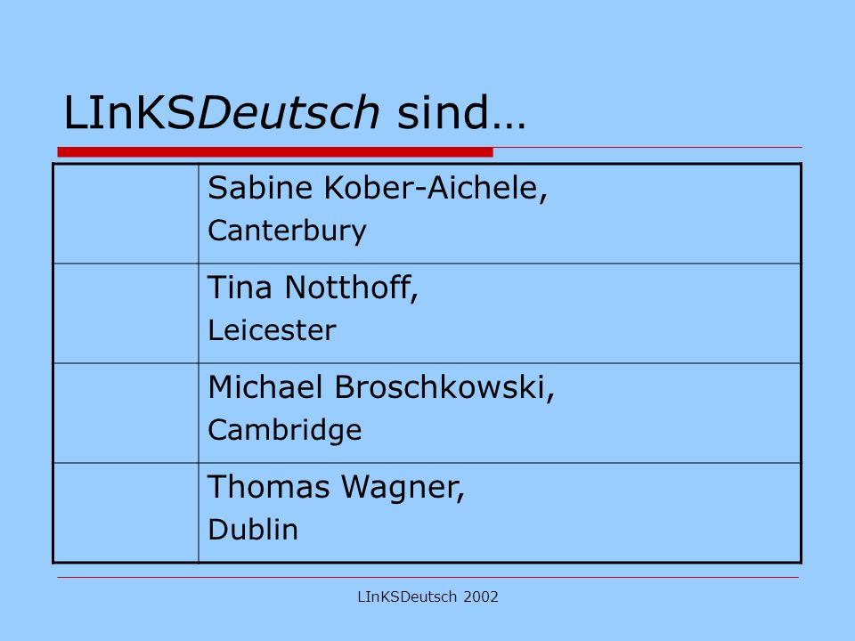 LInKSDeutsch 2002 LInKS – Wofür.