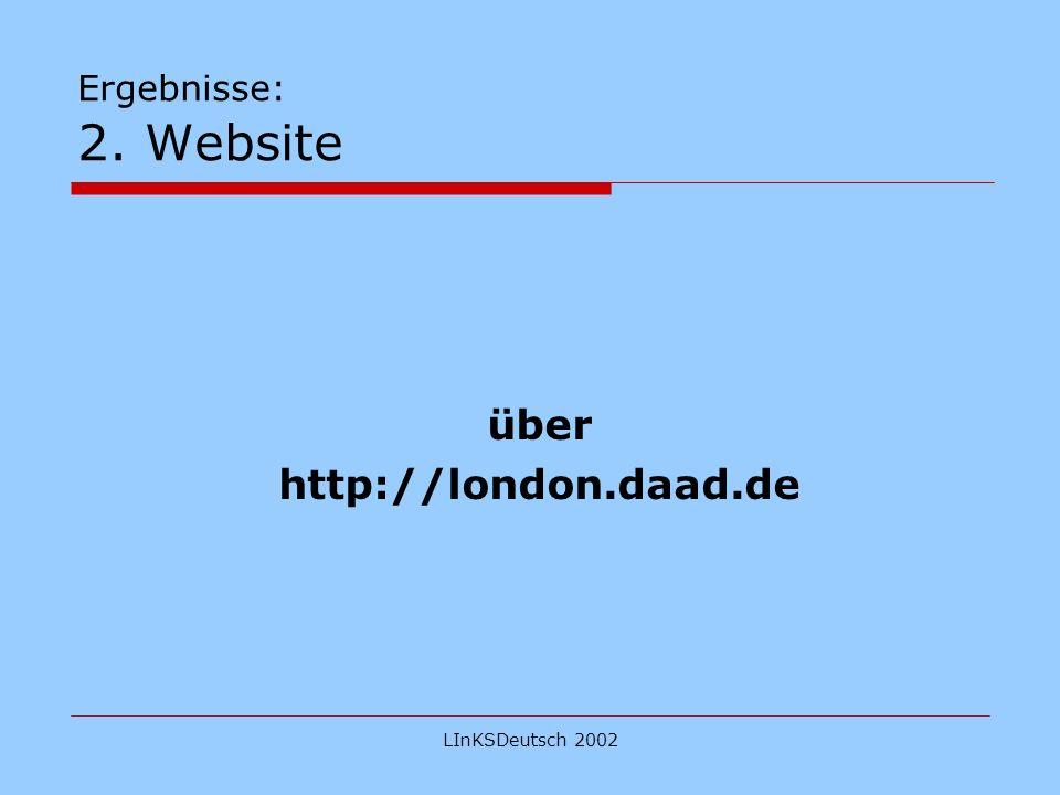 LInKSDeutsch 2002 Ergebnisse: 3. Werbung 1.Filmvorführungen 2.Taster Lessons 3.Why German? Talks