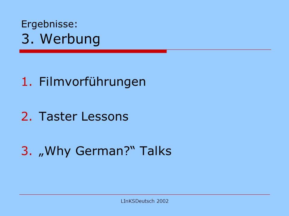 LInKSDeutsch 2002 Ergebnisse: 4.Werbematerialien 1.CILT Folien: Warum Fremdsprachen.