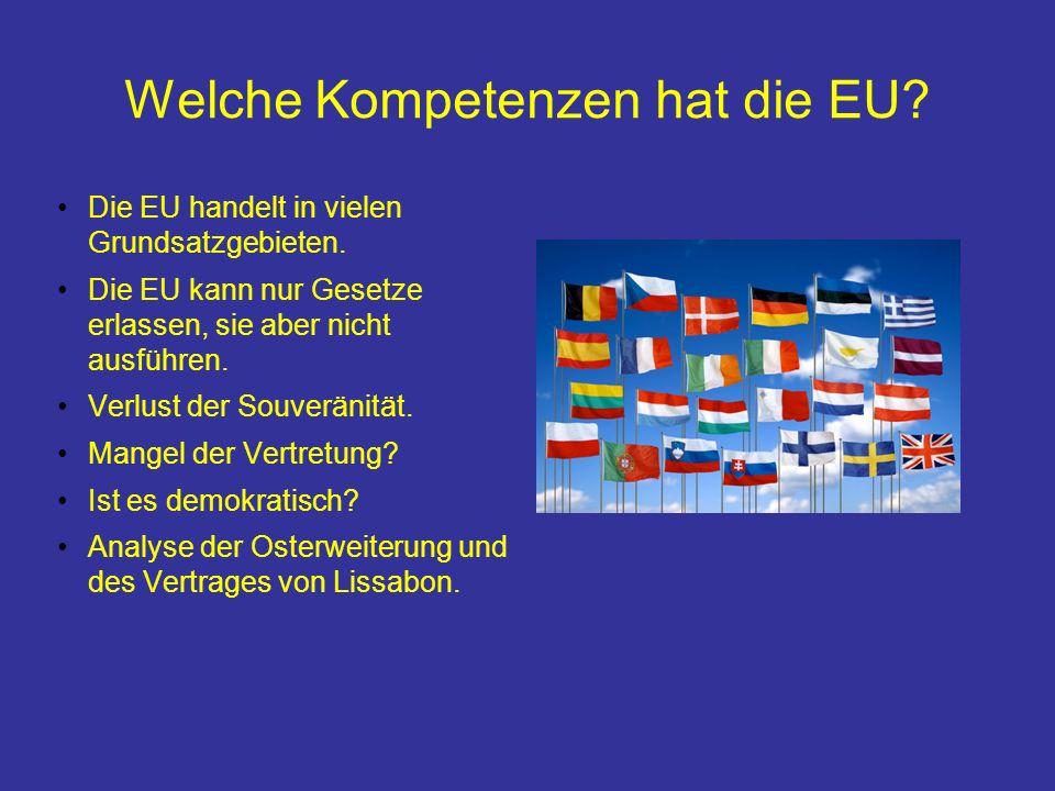 Welche Kompetenzen hat die EU.Die EU handelt in vielen Grundsatzgebieten.