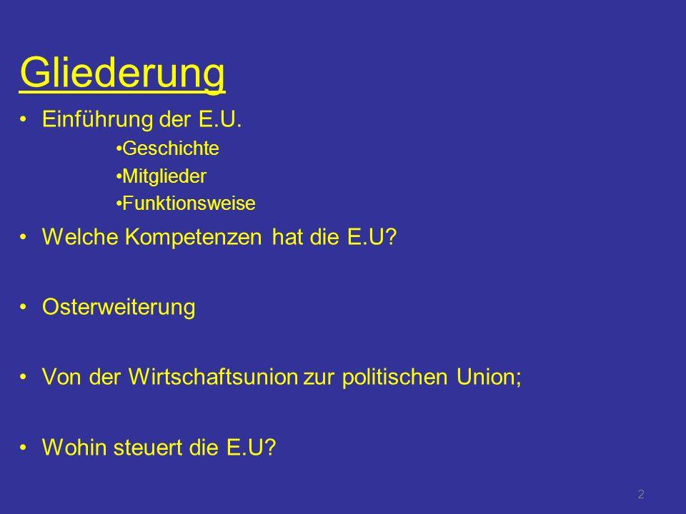 2 Gliederung Einführung der E.U.
