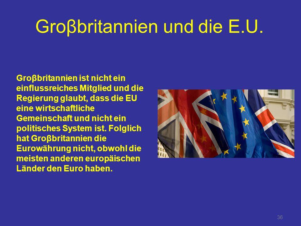 36 Groβbritannien und die E.U.