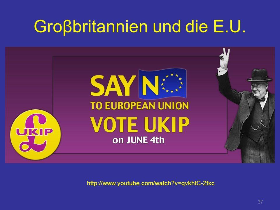 37 Groβbritannien und die E.U. http://www.youtube.com/watch?v=qvkhtC-2fxc