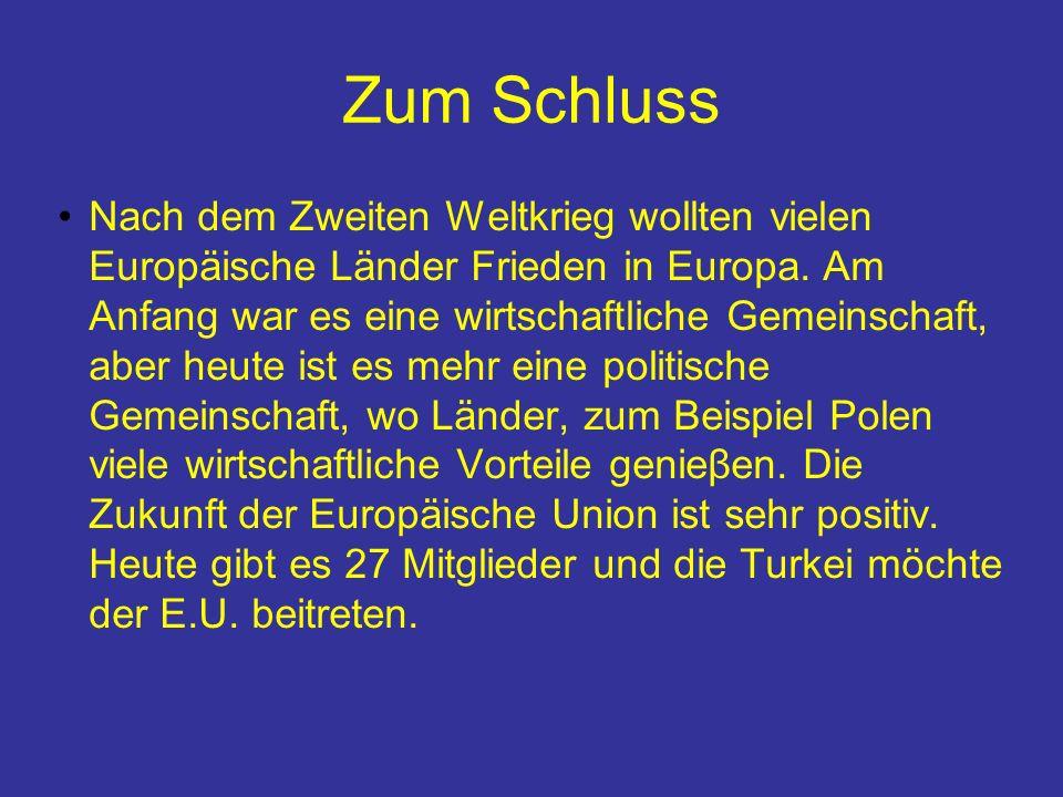 Zum Schluss Nach dem Zweiten Weltkrieg wollten vielen Europäische Länder Frieden in Europa.