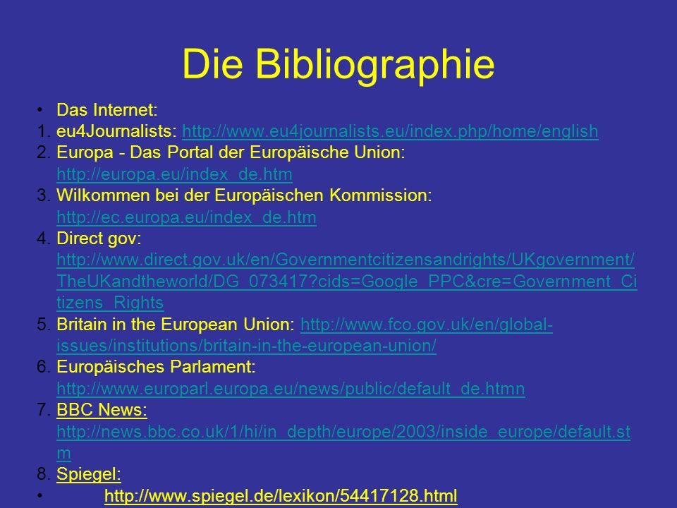 Die Bibliographie Das Internet: 1. eu4Journalists: http://www.eu4journalists.eu/index.php/home/englishhttp://www.eu4journalists.eu/index.php/home/engl