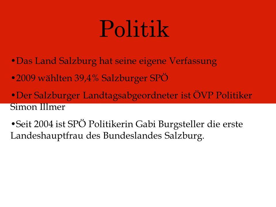 Politik Das Land Salzburg hat seine eigene Verfassung 2009 wählten 39,4% Salzburger SPÖ Der Salzburger Landtagsabgeordneter ist ÖVP Politiker Simon Il