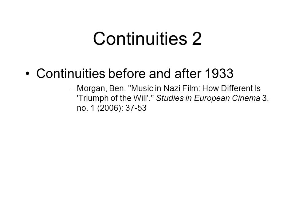 Continuities 2 Continuities before and after 1933 –Morgan, Ben.