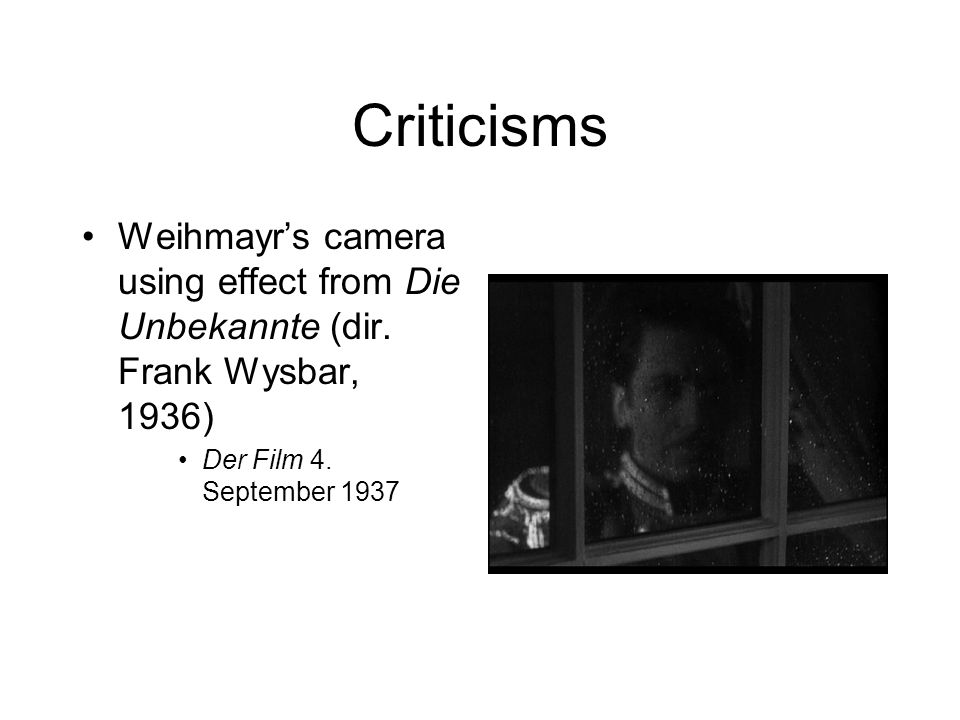 Criticisms Weihmayrs camera using effect from Die Unbekannte (dir.