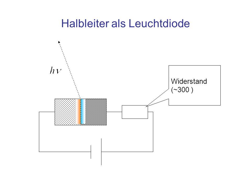 Halbleiter als Leuchtdiode Widerstand (~300 )